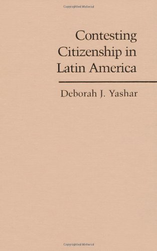 Contesting Citizenship in Latin America: The Rise of Indigenous Movements and the Postliberal Challenge (Cambridge...