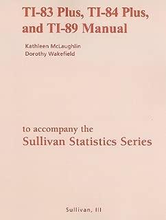 TI-83 Plus, TI-84 Plus, and TI-89 Manual for the Sullivan Statistics Series