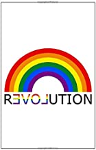 REVOLUTION: Colorful Notepad for LGBT Fans, Gay Pride Journal, Rainbow Notebook, Lesbian Wedding Planner, Composition Notebook, Adult book, 6x9'', over 100 pages