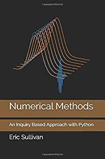 Numerical Methods: An Inquiry Based Approach with Python