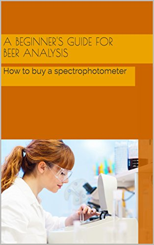 A beginner's guide for beer analysis: How to buy a spectrophotometer (English Edition)