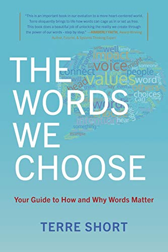 The Words We Choose: Your Guide to How and Why Words Matter