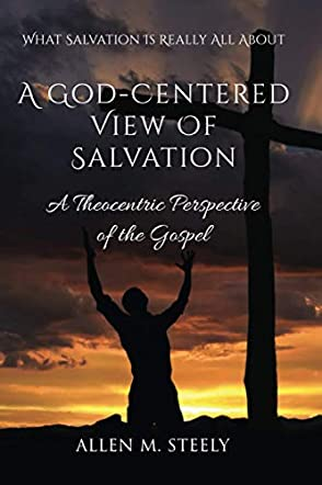 A God-Centered View of Salvation
