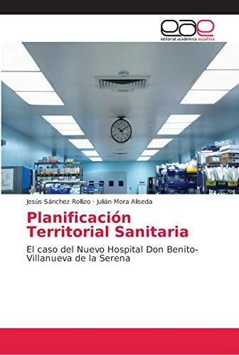Planificación Territorial Sanitaria: El caso del Nuevo Hospital Don Benito- Villanueva de...