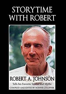 Storytime with Robert: Robert A. Johnson Tells His Favorite Stories and Myths