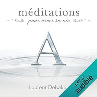 Couverture de Méditations pour créer sa vie