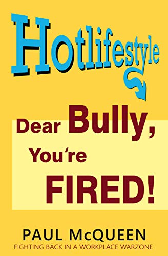 Dear Bully, You're Fired!: Hotlifestyle (English Edition)