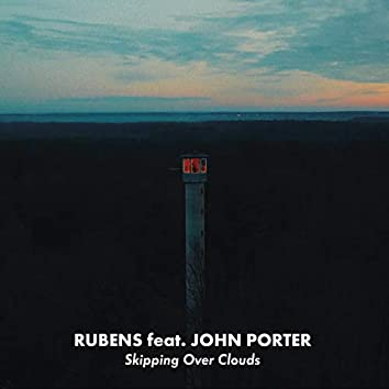 Skipping over Clouds (feat. John Porter)