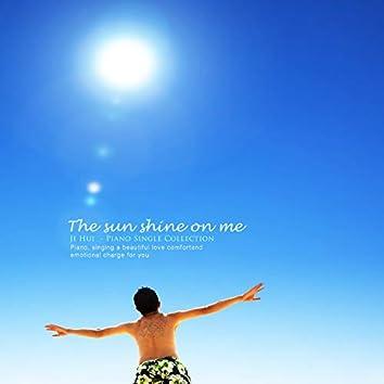 The sun shines on me