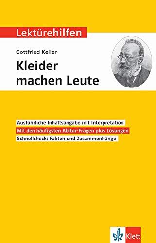 Klett Lektürehilfen Gottfried Keller, Kleider machen Leute: Interpretationshilfe: Interpretationshilfe für Oberstufe und Abitur