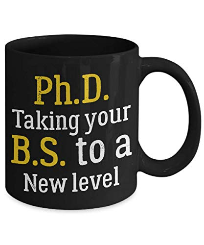 Ph.D. Taking Your B.S. To A New Level School Education Coffee Mug
