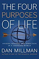 The Four Purposes of Life: Finding Meaning and Direction in a Changing World