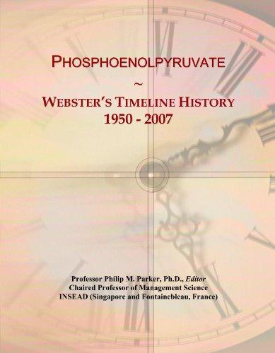 Phosphoenolpyruvate: Webster's Timeline History, 1950 - 2007