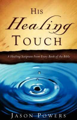 [(His Healing Touch)] [By (author) Jason Powers] published on (August, 2007)