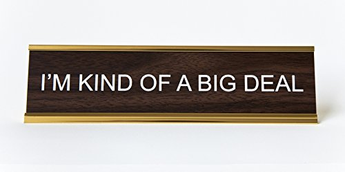 'I'm Kind of a Big Deal' Engraved Office Nameplate/Plaque,...