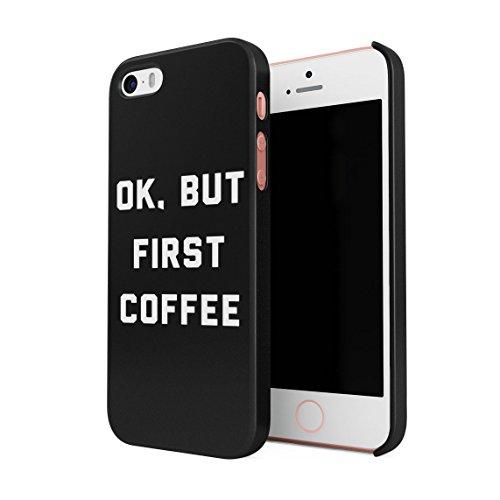 Ok But Coffee First Funny Morning Citazione Custodia Posteriore Sottile in Plastica Rigida Cover per iPhone 5 & iPhone 5s & iPhone SE Slim Fit Hard Case Cover