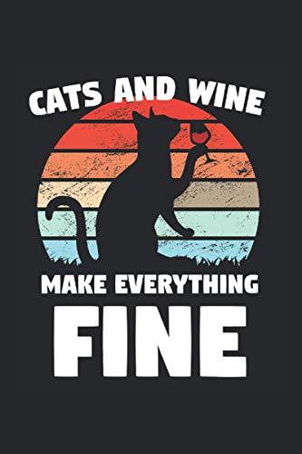 Cats And Wine Make Everything Fine: Cats And Wine & Katze Notizbuch 6' x 9' Riesling Geschenk für Rotwein & Merlot