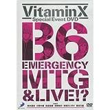 VitaminX B6緊急ミーティング&ライブ!?