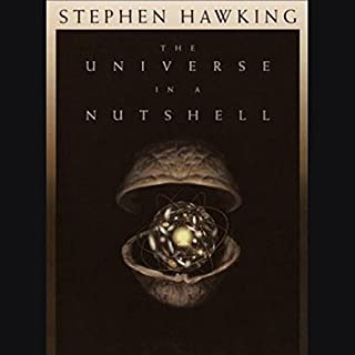 The Universe in a Nutshell                   Written by:                                                                                                                                 Stephen Hawking                               Narrated by:                                                                                                                                 Simon Prebble                      Length: 3 hrs and 27 mins     7 ratings     Overall 4.1