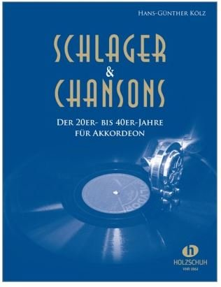 Schlager und Chansons der 20er- bis 40er-Jahre - 39 bekannte Songs von