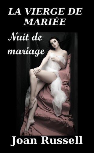 LA VIERGE DE MARIÉE: Nuit de mariage: Romance Adulte (French Edition)