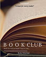 Book Journal: Book Club: Books I've read and books I want to read.
