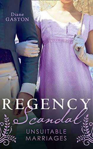 Regency Scandal: Unsuitable Marriages: Bound by a Scandalous Secret (The Scandalous Summerfields) / Born to Scandal