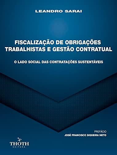 FISCALIZAÇÃO DE OBRIGAÇÕES TRABALHISTAS E GESTÃO CONTRATUAL: O LADO SOCIAL DAS CONTRATAÇÕES SUSTENTÁVEIS