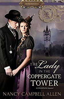 The Lady in the Coppergate Tower (Proper Romance) by [Nancy Campbell Allen]