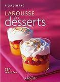 Larousse des desserts - 750 recettes - Larousse - 11/10/2006