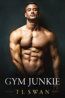 Gym Junkie by [T L Swan]