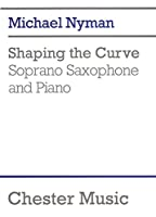 Shaping the Curve: For Soprano Saxophone and Piano