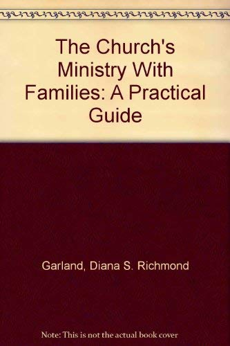 The Church's Ministry With Families: A Practical Guide