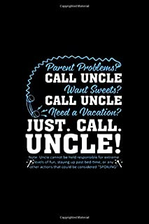 Parent Poblems Call Uncle Want Sweet Call Uncle Ne | Great Journal Notebook For Journaling For Lovers: Lined Notebook / Journal Gift, 100 Pages, 6x9, Soft Cover, Matte Finish