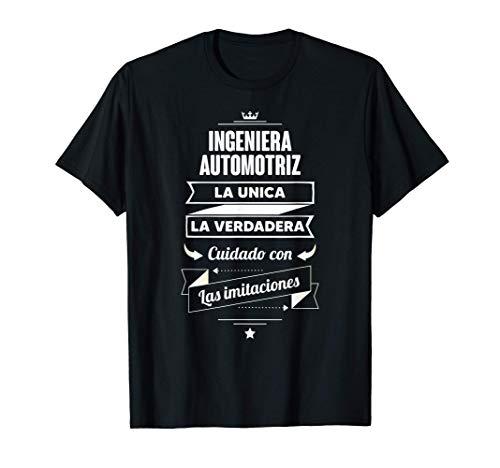 Regalos para INGENIERA AUTOMOTRIZ LA UNICA LA VERDADERA Camiseta