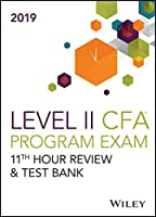 Wiley 11th Hour Guide + Test Bank for 2019 Level II CFA Exam