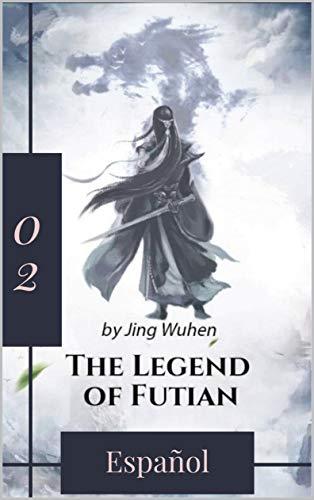 The Legend Of Futian: Español Edition de Jing Wuhen
