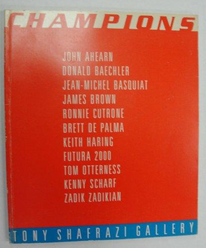 Champions: John Ahearn, Donald Baechler, Jean-Michel Basquiat, James Brown, Ronnie Cutrone, Brett de Palma, Keith Haring, Future 2000, Tom Otterness, Kenny Scharf and Zadik Zadikian