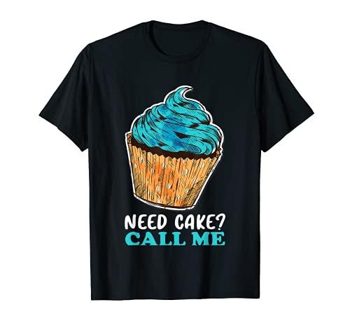 Cupcake Need Cake? Call Me Baking Camiseta Baker Pastry Chef Camiseta