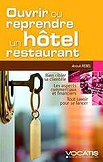 Ouvrir ou reprendre un hôtel-restaurant d'Anouk Rebel