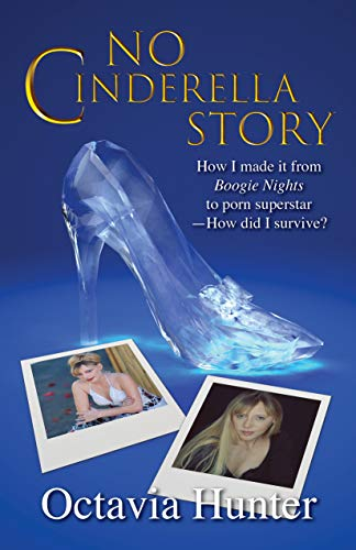 No Cinderella Story: How I made it from Boogie Nights to porn superstar —How did I survive? (English Edition)