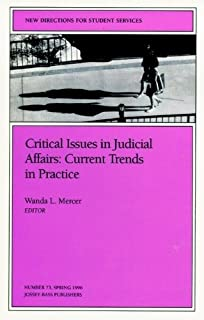 Critical Issues in Judicial Affairs - Current Trends in Practice Issue 73 - New Directions for Student Services (Paper Only)