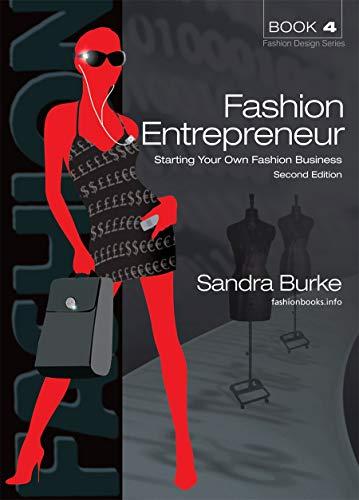 Fashion Entrepreneur: Starting Your Own Fashion Business (4) (FASHION DESIGN SERIES)