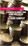 S'enrichir en bourse sans effort avec les ETF : le guide complet