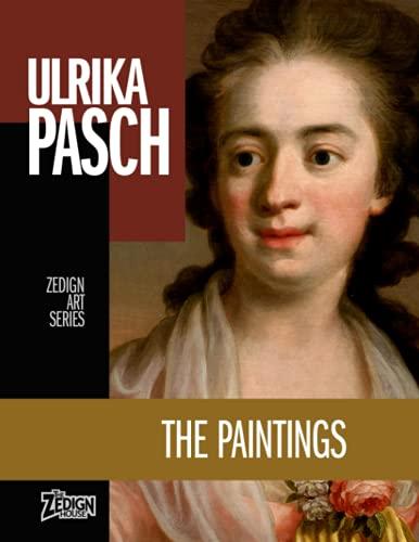Ulrika Pasch - The Paintings (Zedign Art Series, Band 105)