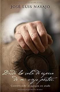 Desde la sala de espera de mi viejo pastor: Convirtiendo el aguijón en arado (Spanish Edition)
