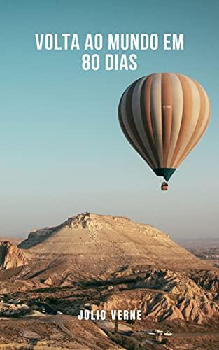Volta ao mundo em 80 dias: Um romance clássico da literatura universal nas linhas de jules verne