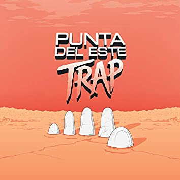 Punta Del Este Trap