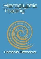 Hieroglyphic Trading: Next Generation Hieroglyphic Elliott Wave
