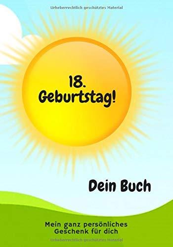 18. Geburtstag! Dein Buch Mein ganz persönliches Geschenk für dich.